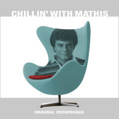 Chillin' With Mathis - Johnny Mathis