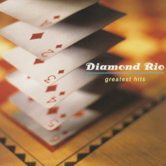 Greatest Hits - Diamond Rio