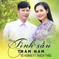 Tình Sầu Trăm Năm - Vũ Hoàng, Thạch Thảo