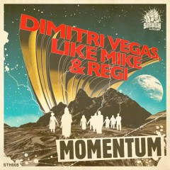 Momentum - Dimitri Vegas & Like Mike, Regi