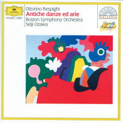 Respighi: Ancient Airs and Dances - Boston Symphony Orchestra, Seiji Ozawa
