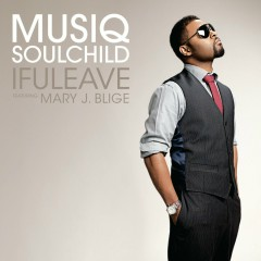 IfULeave - Musiq Soulchild