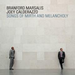 Songs Of Mirth And Melancholy - Branford Marsalis, Joey Calderazzo