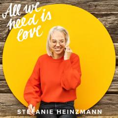All We Need Is Love - Stefanie Heinzmann