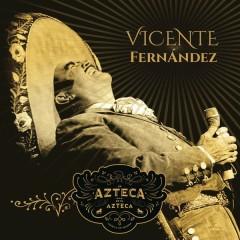 Un Azteca en el Azteca (En Vivo) - Vicente Fernández