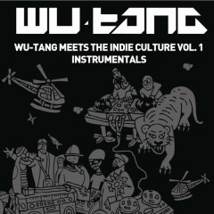 Wu-Tang Meets The Indie Culture Instrumentals - Wu-Tang Clan