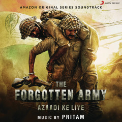 The Forgotten Army (Music from the Amazon Original Series) - Pritam