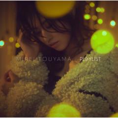 Playlist - Mirei Touyama