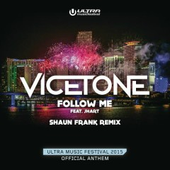 Follow Me (Shaun Frank Remix) - Vicetone,JHart