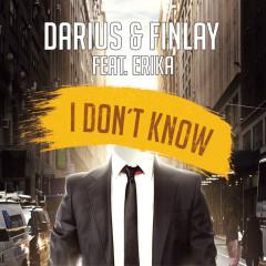 I Don't Know - Darius & Finlay, Erika