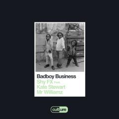 Badboy Business (feat. Kate Stewart and Mr Williamz) - Shy FX, Kate Stewart, Mr Williamz