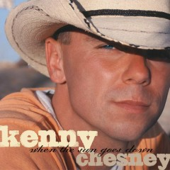 When The Sun Goes Down (Deluxe Version) - Kenny Chesney