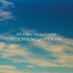 Stay Young, Go Dancing - Death Cab For Cutie