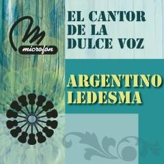 El Cantor De La Dulce Voz - Argentino Ledesma