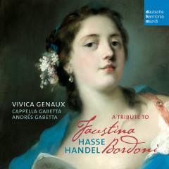 A Tribute to Faustina Bordoni - Vivica Genaux