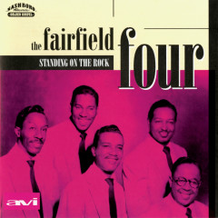 Standing On The Rock - The Fairfield Four