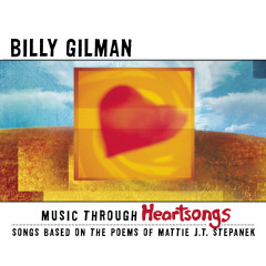 Music Through Heartsongs: Songs Based On The Poems Of Mattie J.T. Stepanek - Billy Gilman