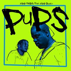 Pups - A$AP Ferg, A$AP Rocky