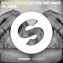 Let You Get Away (feat. Ashe) [Extended Mix] - Shaun Frank, Ashe
