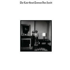 The Late Great Townes Van Zandt - Townes Van Zandt