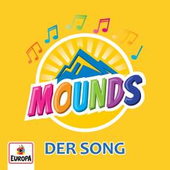 MOUNDS - Der Song