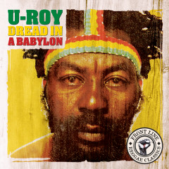 Dread In A Babylon - U-Roy