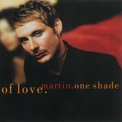 One Shade Of Love - Martin