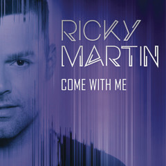 Come with Me - Ricky Martin