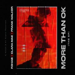 More Than OK (The EP) - R3hab, Clara Mae, Frank Walker