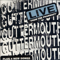 Live From The Pharmacy - Guttermouth