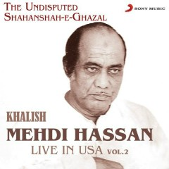 Khalish - Live in USA, Vol. 2 - Mehdi Hassan