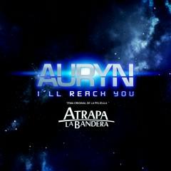 I'll reach you - Auryn