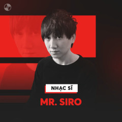 Những Sáng Tác Hay Nhất Của Mr. Siro