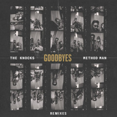 Goodbyes (Remixes) - The Knocks