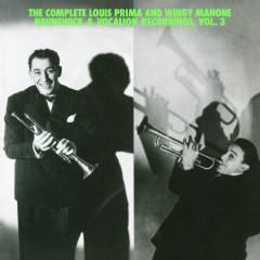 The Complete Louis Prima And Wingy Manone Brunswick & Vocation Recordings, Vol 3 - Louis Prima,Joe