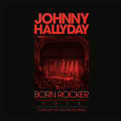 Born Rocker Tour (Live au Theấtre de Paris) - Johnny Hallyday