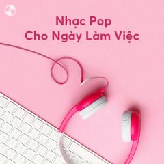 Nhạc Pop Cho Ngày Làm Việc