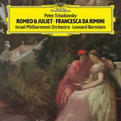 Tchaikovsky: Romeo & Juliet, Francesca da Rimini (Live) - Israel Philharmonic Orchestra, Leonard Bernstein