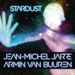 Stardust - Jean-Michel Jarre,Armin van Buuren