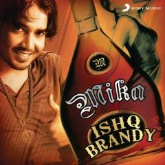 Ishq Brandy - Mika Singh