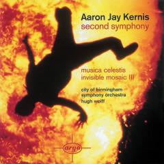Kernis: Second Symphony/Musica Celestis/Invisible Mosaic II - City Of Birmingham Symphony Orchestra, Hugh Wolff