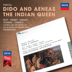 Purcell: Dido & Aeneas; The Indian Queen - Catherine Bott, Emma Kirkby, John Mark Ainsley, David Thomas, Michael Chance