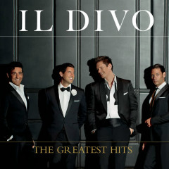 The Greatest Hits (Deluxe) - Il Divo