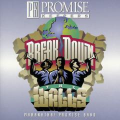 Break Down The Walls - Maranatha! Promise Band