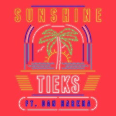 Sunshine (Remixes) - EP - TIEKS, Dan Harkna