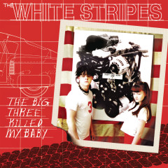 The Big Three Killed My Baby - The White Stripes