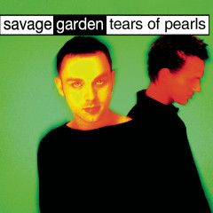 Tears Of Pearls - Savage Garden