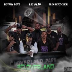 Cloverland - Botany Boyz, Lil' Flip, Bloc Boyz Click