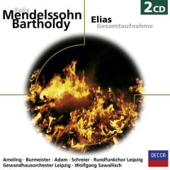 Mendelssohn: Elias - Elly Ameling, Wolfgang Sawallisch, Theo Adam, Annelies Burmeister, Peter Schreier