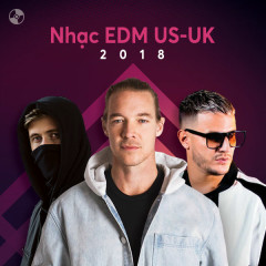 US-UK Nhạc EDM Nổi Bật 2018 - Various Artists
